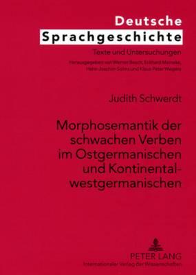 Morphosemantik Der Schwachen Verben Im Ostgermanischen Und Kontinentalwestgermanischen