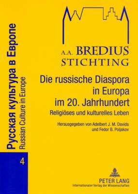 Die russische Diaspora in Europa im 20. Jahrhundert: Religioeses und kulturelles Leben