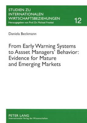 From Early Warning Systems to Asset Managers' Behavior: Evidence for Mature and Emerging Markets