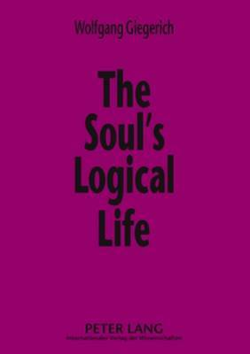 The Soul's Logical Life: Towards a Rigorous Notion of Psychology