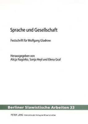 Sprache Und Gesellschaft: Festschrift Fuer Wolfgang Gladrow
