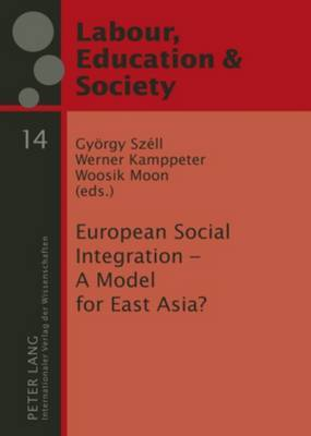 European Social Integration - A Model for East Asia?