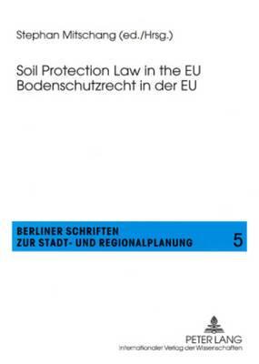 Soil Protection Law in the EU Bodenschutzrecht in der EU
