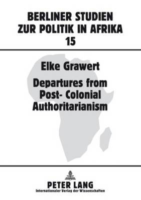 Departures from Post-Colonial Authoritarianism: Analysis of System Change with a Focus on Tanzania