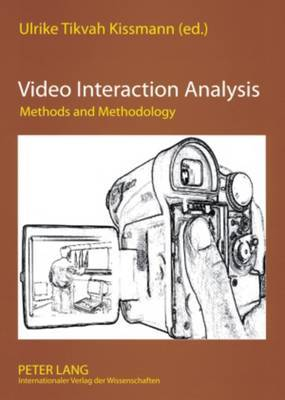 Video Interaction Analysis: Methods and Methodology