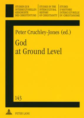 God at Ground Level: Reappraising Church Decline in the UK Through the Experience of Grass Roots Communities and Situations