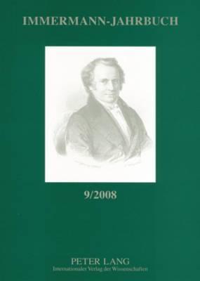Immermann-Jahrbuch 9/2008: Beitraege Zur Literatur- Und Kulturgeschichte Zwischen 1815 Und 1840