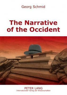 The Narrative of the Occident: An Essay on its Present State
