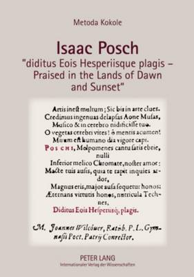 Isaac Posch  diditus Eois Hesperiisque plagis - Praised in the lands of Dawn and Sunset