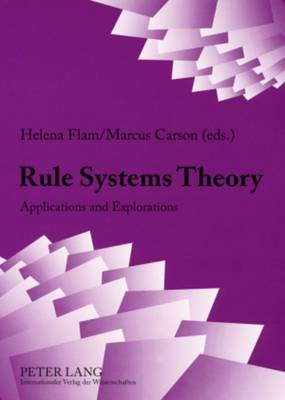 Rule Systems Theory: Applications and Explorations