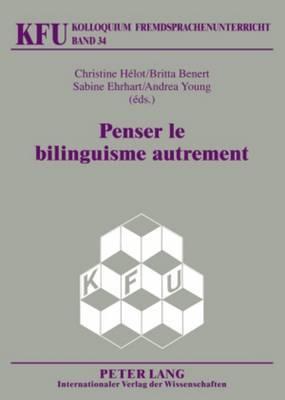 Penser Le Bilinguisme Autrement