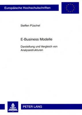 E-Business Modelle: Darstellung Und Vergleich Von Analysestrukturen