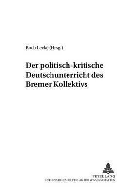 Der Politisch-Kritische Deutschunterricht Des -Bremer Kollektivs-