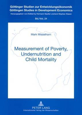 Measurement of Poverty, Undernutrition and Child Mortality