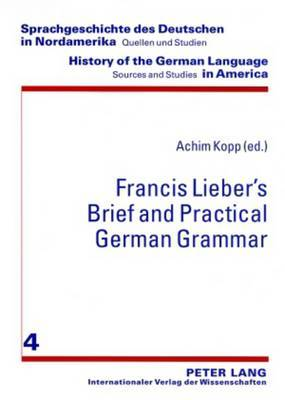 Francis Lieber's Brief and Practical German Grammar
