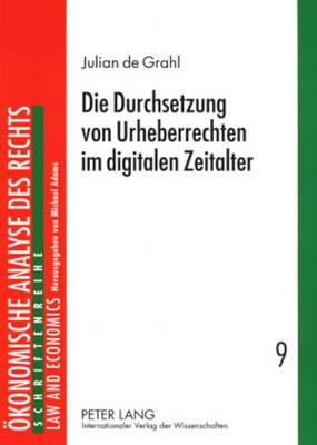 Die Durchsetzung Von Urheberrechten Im Digitalen Zeitalter: Analyse Und Rechtspolitik