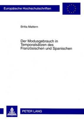 Der Modusgebrauch in Temporalsaetzen Des Franzoesischen Und Spanischen: Eine Empirische Untersuchung