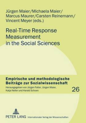 Real-Time Response Measurement in the Social Sciences: Methodological Perspectives and Applications