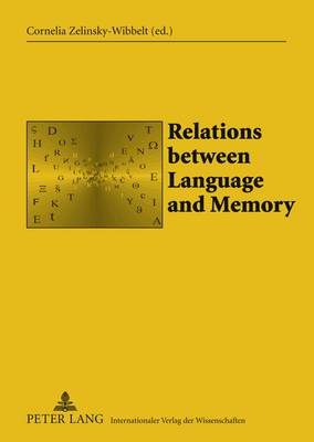 Relations Between Language and Memory: Organization, Representation, and Processing