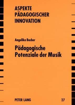 Paedagogische Potenziale Der Musik: Historisch-Systematische Und Empirische Positionen