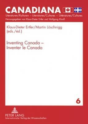 Inventing Canada - Inventer le Canada
