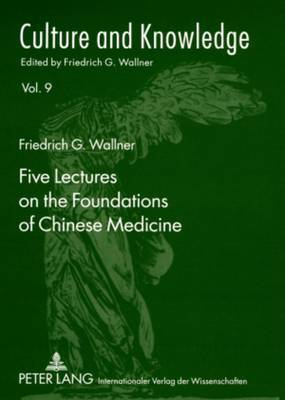 Five Lectures on the Foundations of Chinese Medicine