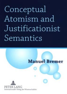 Conceptual Atomism and Justificationist Semantics