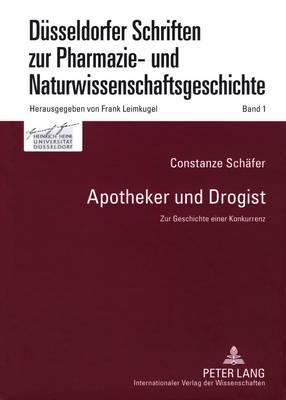 Apotheker Und Drogist: Zur Geschichte Einer Konkurrenz
