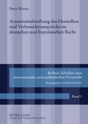 Arzneimittelwerbung Des Herstellers Und Verbraucheransprueche Im Deutschen Und Franzoesischen Recht