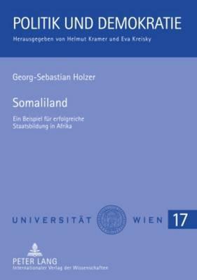 Somaliland: Ein Beispiel Fuer Erfolgreiche Staatsbildung in Afrika