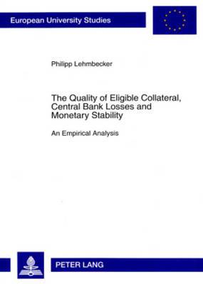The Quality of Eligible Collateral, Central Bank Losses and Monetary Stability: An Empirical Analysis