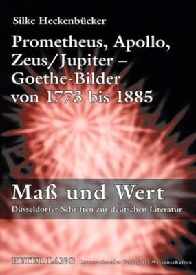 Prometheus, Apollo, Zeus/Jupiter Goethe-Bilder Von 1773 Bis 1885