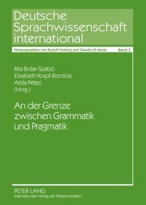 An Der Grenze Zwischen Grammatik Und Pragmatik