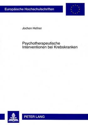 Psychotherapeutische Interventionen Bei Krebskranken: Analyse Der Ergebnisse Psychoonkologischer Interventionsstudien