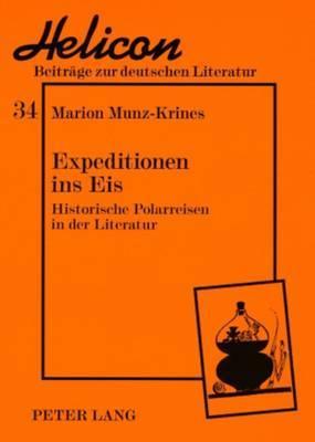 Expeditionen Ins Eis: Historische Polarreisen in Der Literatur