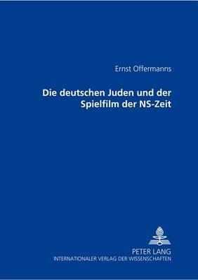Die Deutschen Juden Und Der Spielfilm Der NS-Zeit: 2., Korrigierte Auflage