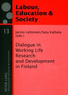 Dialogue in Working Life Research and Development in Finland