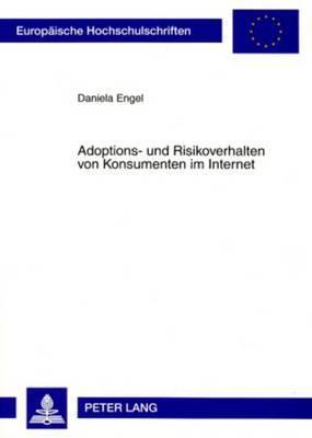 Adoptions- Und Risikoverhalten Von Konsumenten Im Internet
