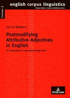 Postmodifying Attributive Adjectives in English: An Integrated Corpus-Based Approach