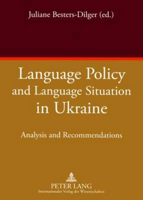 Language Policy and Language Situation in Ukraine: Analysis and Recommendations