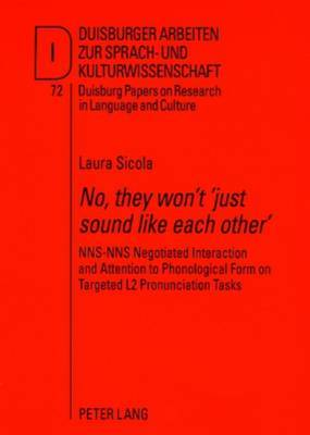 No, They Won't 'Just Sound Like Each Other': NNS-NNS Negotiated Interaction and Attention to Phonological Form on Targeted L2 Pronunciation Tasks