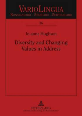 Diversity and Changing Values in Address: Spanish Address Pronoun Usage in an Intercultural Immigrant Context