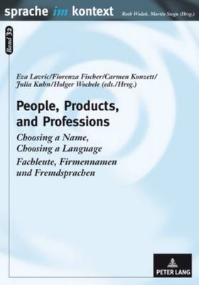 People, Products, and Professions: Choosing a Name, Choosing a Language Fachleute, Firmennamen und Fremdsprachen