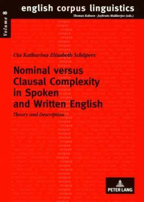 Nominal versus Clausal Complexity in Spoken and Written English: Theory and Description