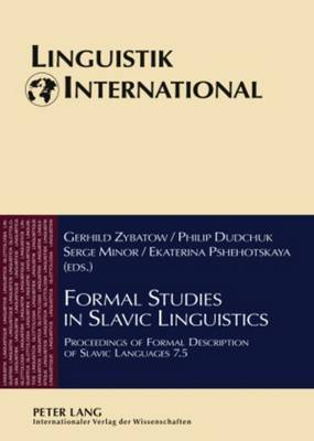 Formal Studies in Slavic Linguistics: Proceedings of Formal Description of Slavic Languages 7.5