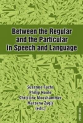 Between the Regular and the Particular in Speech and Language