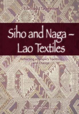 Siho and Naga - Lao Textiles: Reflecting a People's Tradition and Change