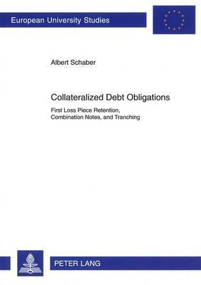 Collateralized Debt Obligations: First Loss Piece Retention, Combination Notes, and Tranching