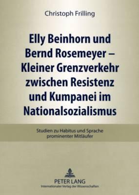 Elly Beinhorn Und Bernd Rosemeyer Kleiner Grenzverkehr Zwischen Resistenz Und Kumpanei Im Nationalsozialismus: Studien Zu Habitus Und Sprache Prominenter Mitlaeufer
