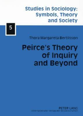 Peirce's Theory of Inquiry and Beyond: Towards a Social Reconstruction of Science Theory